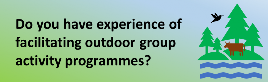 Banner image of trees, water, a bird and a cow with the text: Do you have experience of facilitating outdoor group activity programmes?
