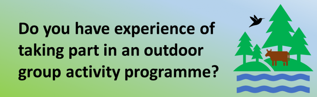 Banner image of trees, water, a bird and a cow with the text: Do you have experience of taking part in an outdoor group activity programme?
